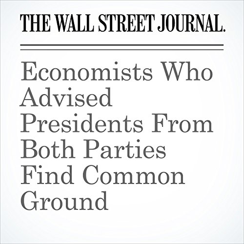 Economists Who Advised Presidents From Both Parties Find Common Ground copertina