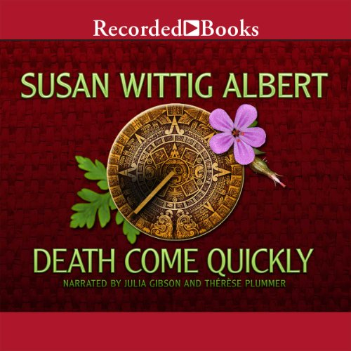 Death Come Quickly     China Bayles, Book 22              By:                                                                                                                                 Susan Wittig Albert                               Narrated by:                                                                                                                                 Julia Gibson                      Length: 11 hrs and 1 min     61 ratings     Overall 4.1