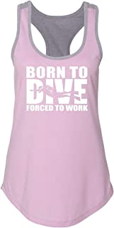 Comical Shirt Ladies Born to Dive Forced to Work Racerback