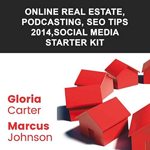 Online Real Estate, Podcasting, SEO Tips 2014, Social Media Starter Kit audiobook cover art