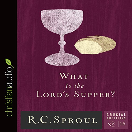What Is the Lord's Supper?  audiobook cover art