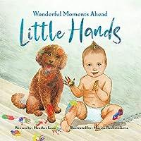 Little Hands: Wonderful Moments Ahead