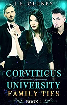 Corviticus University: Family Ties by [J.E. Cluney]