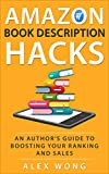 Amazon Book Description Hacks: An Author's Guide To Boosting Your Ranking And Sales (Amazon Marketing 4) (English Edition)