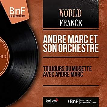 Toujours du musette avec André Marc (Mono Version)