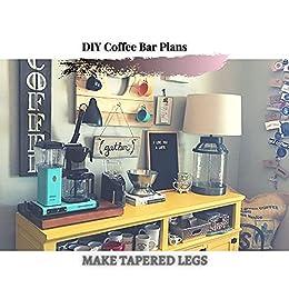 DIY Coffee Bar Plans: MAKE TAPERED LEGS by [Easy DIY]
