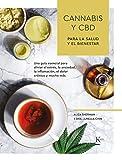 Cannabis y CBD para la salud y el bienestar: Una guía esencial para aliviar el estrés, la ansiedad, la inflamación, el dolor crónico y mucho más (Biblioteca de la Salud) (Spanish Edition)