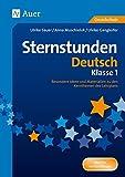Sternstunden Deutsch - Klasse 1: Besondere Ideen und Materialien zu den Kernthemen des Lehrplans (Sternstunden Grundschule)