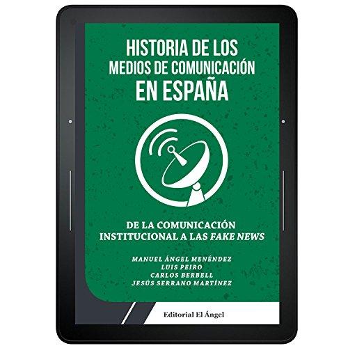 Book's Cover of De la Comunicación Institucional a las Fake News: Historia de los medios de comunicación en España Versión Kindle