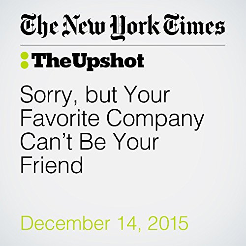 Sorry, but Your Favorite Company Can't Be Your Friend audiobook cover art