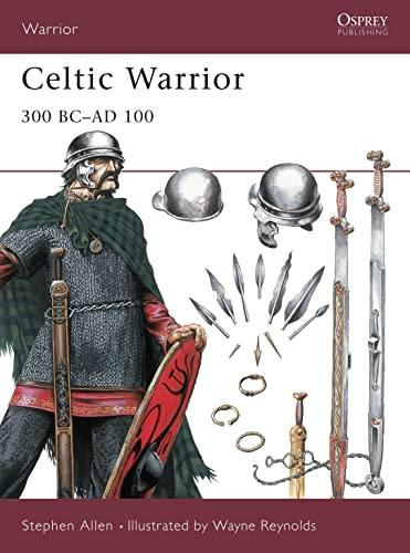 Celtic Warrior: 300 BC–AD 100