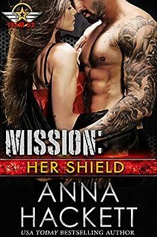 Mission: Her Shield (Team 52 Book 7) by [Anna Hackett]