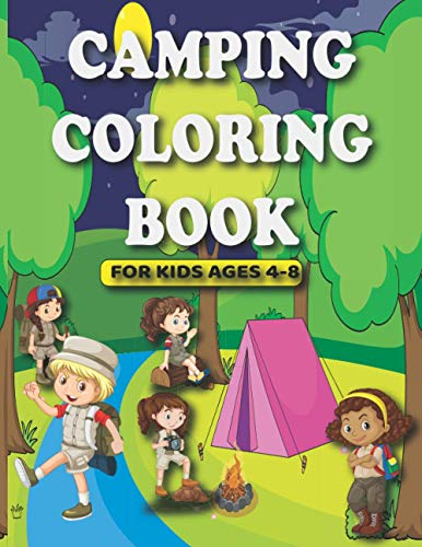 Camping Coloring Book For Kids Ages 4-8: Amazing, Cute 31 Coloring pages Of Camping (Chairs, Campground, Stove, Supplies, Food, Meals, Camping Pad, ... Kids And Toddlers Beginners (Camping World)