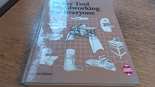Compare Textbook Prices for Power Tool Woodworking for Everyone 4th Edition ISBN 9780936611006 by R.J. DeCristoforo