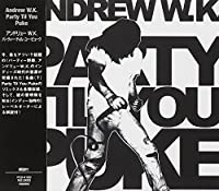 Party Til You Puke by Andrew W.K. (2002-07-10)