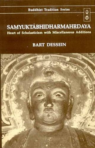 Compare Textbook Prices for Samyuktabhidharmahrdaya: Heart of Scholasticism with Miscellaneous Additions Buddhist tradition series, 3 Volume Set 1999 Edition ISBN 9788120815834 by Dessein, Bart