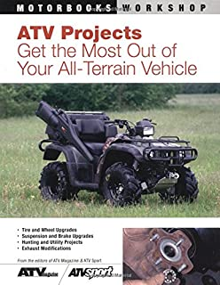 ATV Projects: Get the Most Out of Your All Terrain Vehicle (Motorbooks Workshop)