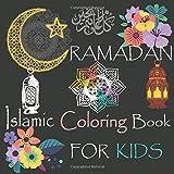 RAMADAN ISLAMIC COLORING BOOK FOR KIDS: Muslim Kids Coloring, Drawing and Writing Book. ...Perfect Islamic Activity book Ramadan and Eid Gift For KIDS.