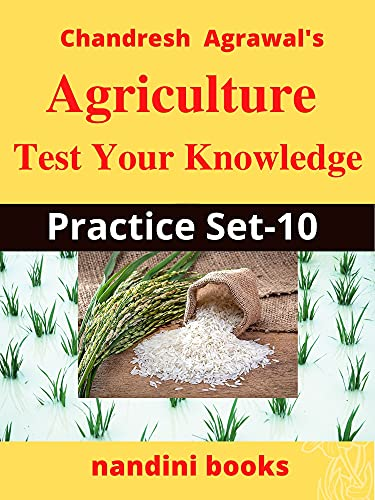 Agriculture: Test Your Knowledge : Practice Set-10 With Answers...