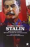 Il libretto rosso di Stalin. Storia, politica, rivoluzione. Opere scelte del padre del socialismo sovietico