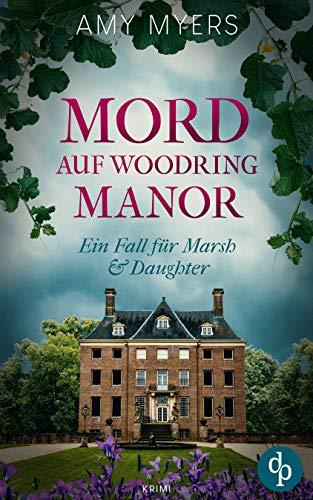 Mord auf Woodring Manor (Marsh & Daughter ermitteln-Reihe 3)