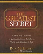 By Ron McIntosh The Greatest Secret: God's Law of Attraction for Lasting, Happiness, Fulfillment, Health, and Abunda [Paperback]