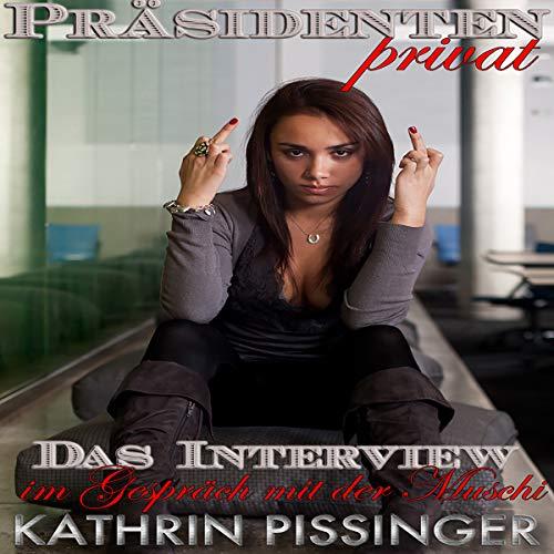 Das Interview: im Gespräch mit der Muschi (Präsidenten privat 3) [The Interview: Talking to the Pussy] Titelbild
