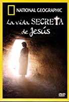La Vida Secreta De Jesus : National Geographic