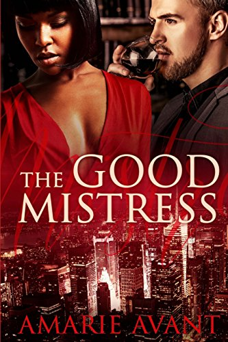 The Good Mistress: A BWWM Billionaire Romance free download