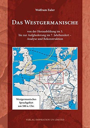 Das Westgermanische: Von der Herausbildung im 3. bis zur Aufgliederung im 7. Jahrhundert