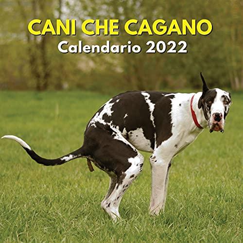 Cani Che Cagano Calendario 2022: Regalo Divertente Per Uomo, Donna, Amica, Amico, Compleanno, Natale
