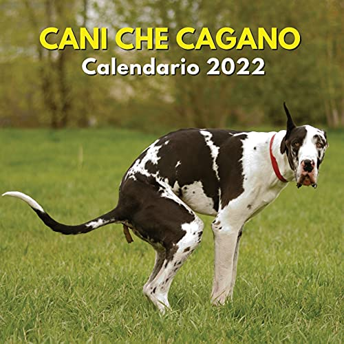 Cani Che Cagano Calendario 2022: Regalo Divertente Per Uomo, Donna, Amica, Amico,...