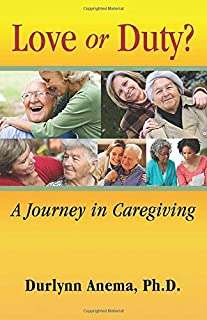 Love or Duty?: A Journey in Caregiving