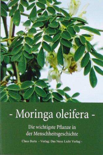 Barta, C: Moringa Oleifera - Die wichtigste Pflanze