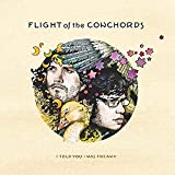 Songtexte von Flight of the Conchords - I Told You I Was Freaky