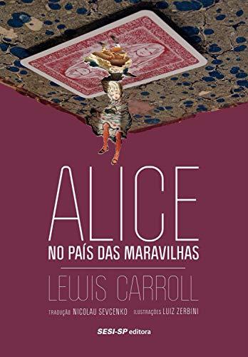 Alice no país das maravilhas (Cosac Naify por SESISP Editora)