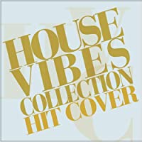 HOUSE VIBES COLLECTION
