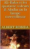 Ali-Baba et les quarante voleurs & Aladin ou la lampe merveilleuse (French Edition)