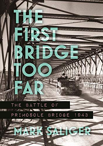 Image of The First Bridge Too Far: The Battle of Primosole Bridge 1943