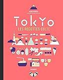 Tokyo les recettes culte (Hors collection-Cuisine)
