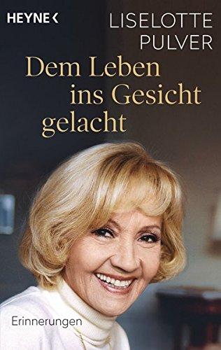 Dem Leben ins Gesicht gelacht: Erinnerungen. Gespräche mit Olaf Köhne und Peter Käfferlein