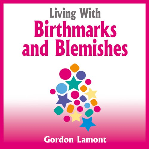 Living with Birthmarks and Blemishes audiobook cover art