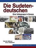 Die Sudetendeutschen - Eine Volksgruppe in Europa - Konrad Badenheuer