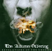Revelations of the Unsung by The Autumn Offering (2006-05-03)