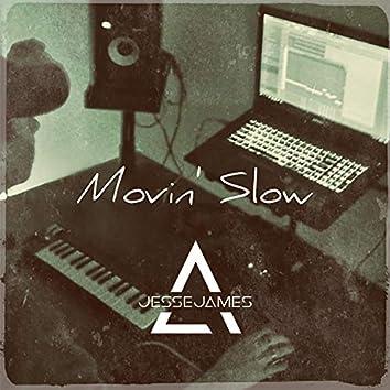 Movin' Slow