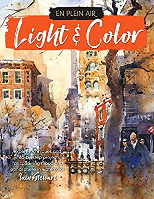 En Plein Air: Light & Color: Expert techniques and step-by-step projects for capturing mood and atmosphere in watercolor from Walter Foster Publishing