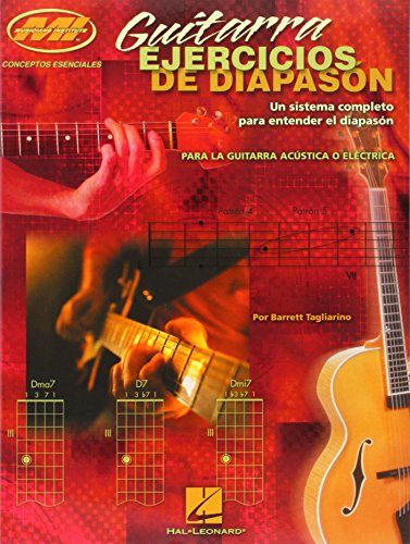 Guitarra Ejercicios de Diapason (Guitar Fretboard): Un Sistema Completo Para Enterder El DiapasóN