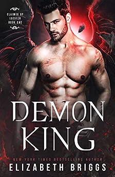 Demon King (Claimed By Lucifer Book 1) by [Elizabeth Briggs]