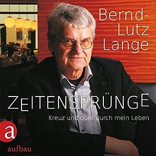 Zeitensprünge     Kreuz und quer durch mein Leben              Autor:                                                                                                                                 Bernd-Lutz Lange                               Sprecher:                                                                                                                                 Bernd-Lutz Lange                      Spieldauer: 1 Std. und 17 Min.     10 Bewertungen     Gesamt 5,0