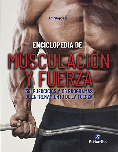 Enciclopedia de musculación y fuerza. 381 ejercicios y 116 programas de entrenamiento de la fuerza (Deportes)